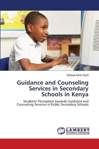 Guidance and Counseling Services in Secondary Schools in Kenya (Paperback)