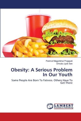 Obesity: A Serious Problem in Our Youth (Paperback)