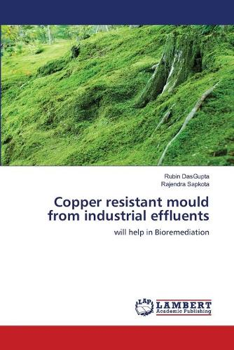Copper Resistant Mould from Industrial Effluents (Paperback)