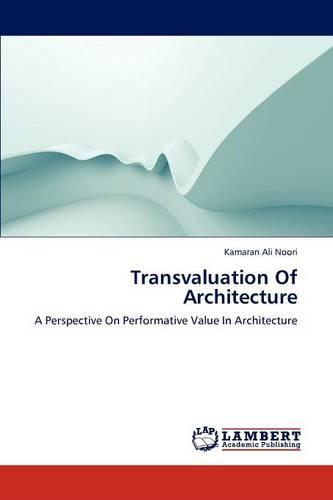 Transvaluation of Architecture (Paperback)