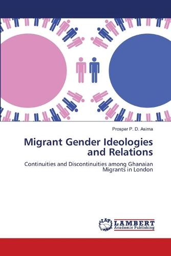 Migrant Gender Ideologies and Relations (Paperback)