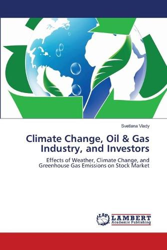 Climate Change, Oil & Gas Industry, and Investors (Paperback)