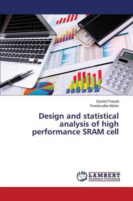 Design and Statistical Analysis of High Performance Sram Cell (Paperback)
