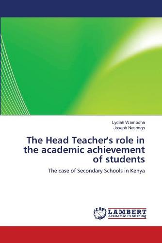 The Head Teacher's Role in the Academic Achievement of Students (Paperback)