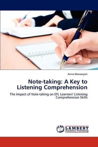 Note-Taking: A Key to Listening Comprehension (Paperback)