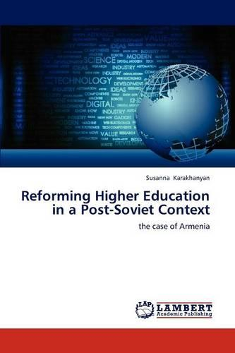 Reforming Higher Education in a Post-Soviet Context (Paperback)