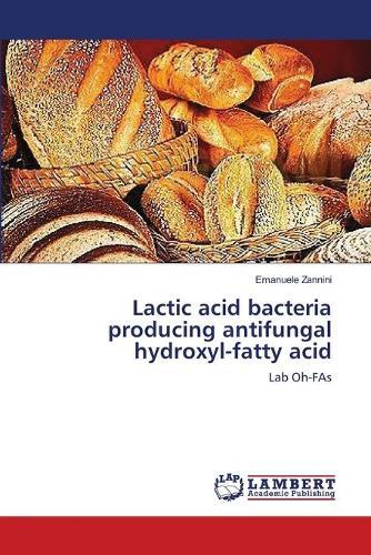 Lactic Acid Bacteria Producing Antifungal Hydroxyl-Fatty Acid (Paperback)