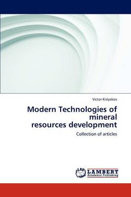 Modern Technologies of Mineral Resources Development (Paperback)