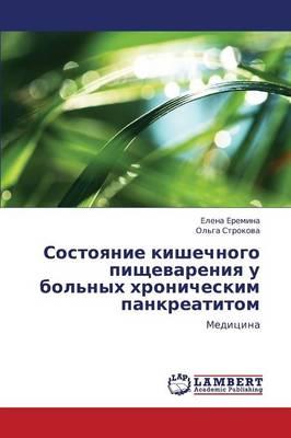 Sostoyanie Kishechnogo Pishchevareniya U Bol'nykh Khronicheskim Pankreatitom (Paperback)