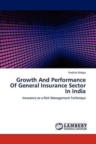 Growth and Performance of General Insurance Sector in India (Paperback)
