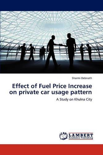 Effect of Fuel Price Increase on Private Car Usage Pattern (Paperback)