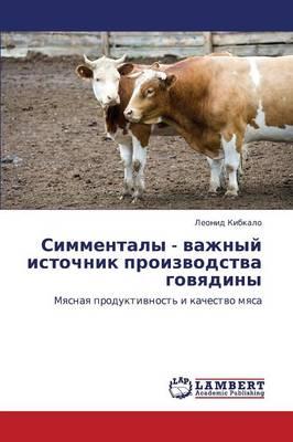 Simmentaly - Vazhnyy Istochnik Proizvodstva Govyadiny (Paperback)