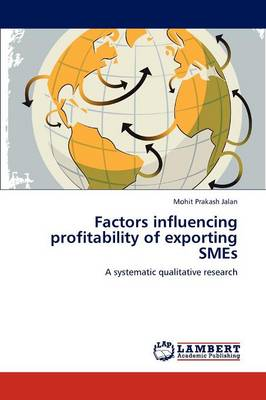 Factors Influencing Profitability of Exporting Smes (Paperback)