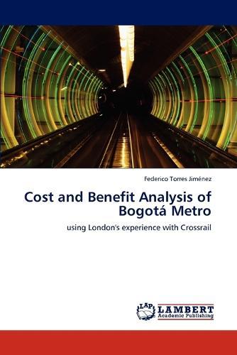 Cost and Benefit Analysis of Bogota Metro (Paperback)