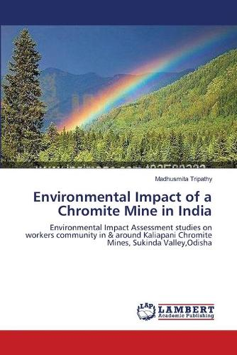 Environmental Impact of a Chromite Mine in India (Paperback)