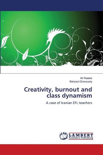 Creativity, Burnout and Class Dynamism (Paperback)