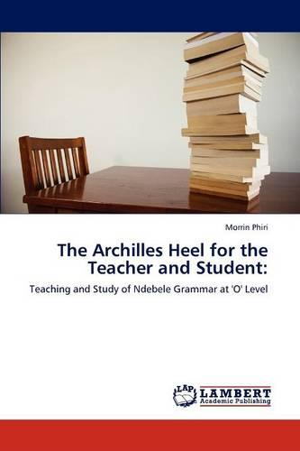 The Archilles Heel for the Teacher and Student (Paperback)