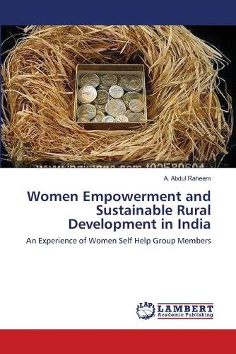 Women Empowerment and Sustainable Rural Development in India (Paperback)
