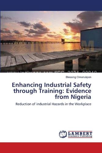 Enhancing Industrial Safety Through Training: Evidence from Nigeria (Paperback)