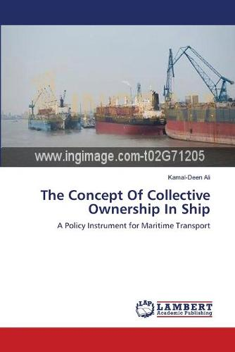 The Concept of Collective Ownership in Ship (Paperback)