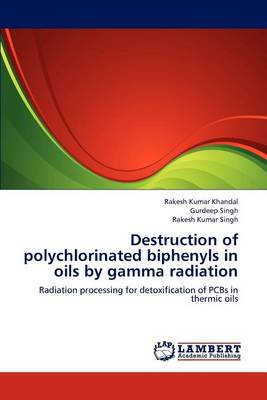 Destruction of Polychlorinated Biphenyls in Oils by Gamma Radiation (Paperback)