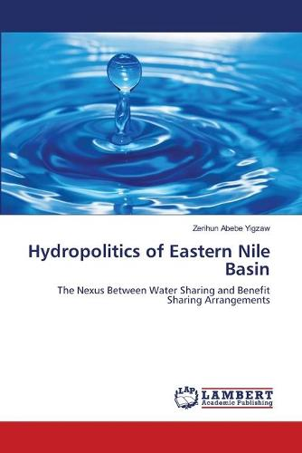 Hydropolitics of Eastern Nile Basin (Paperback)