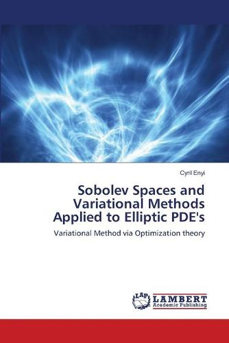 Sobolev Spaces and Variational Methods Applied to Elliptic Pde's (Paperback)