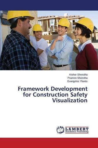 Framework Development for Construction Safety Visualization (Paperback)
