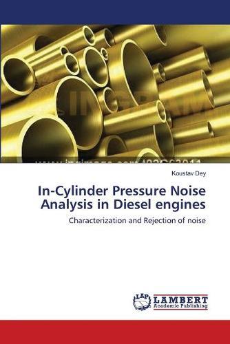In-Cylinder Pressure Noise Analysis in Diesel Engines (Paperback)