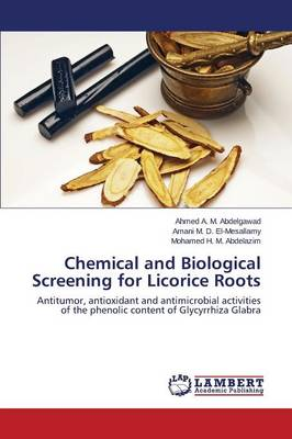 Chemical and Biological Screening for Licorice Roots (Paperback)
