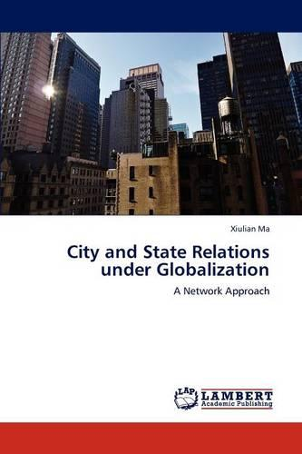 City and State Relations Under Globalization (Paperback)
