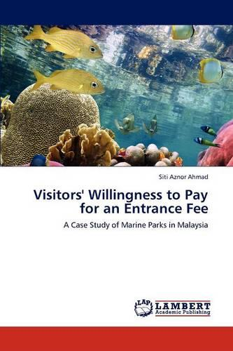 Visitors' Willingness to Pay for an Entrance Fee (Paperback)