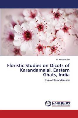 Floristic Studies on Dicots of Karandamalai, Eastern Ghats, India (Paperback)