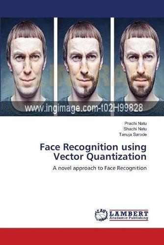 Face Recognition Using Vector Quantization (Paperback)