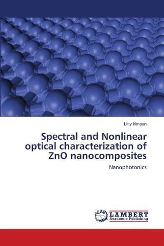 Spectral and Nonlinear Optical Characterization of Zno Nanocomposites (Paperback)