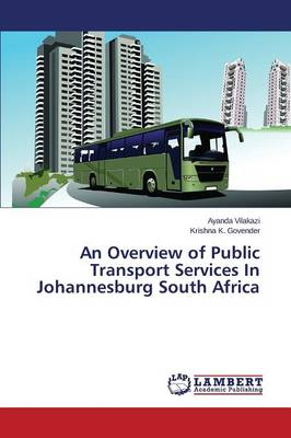 An Overview of Public Transport Services in Johannesburg South Africa (Paperback)
