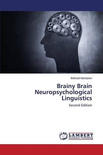 Brainy Brain Neuropsychological Linguistics (Paperback)