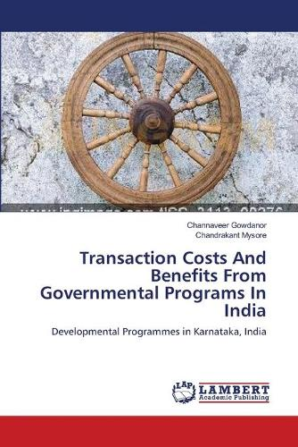 Transaction Costs and Benefits from Governmental Programs in India (Paperback)