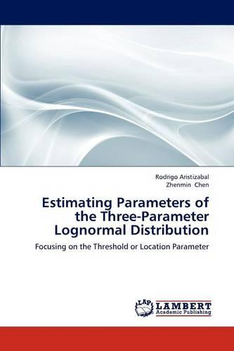 Estimating Parameters of the Three-Parameter Lognormal Distribution (Paperback)