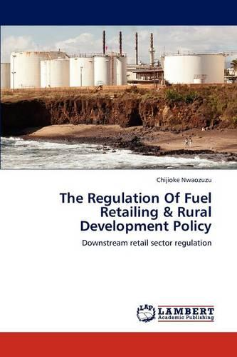 The Regulation of Fuel Retailing & Rural Development Policy (Paperback)