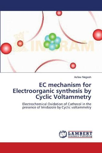 EC Mechanism for Electroorganic Synthesis by Cyclic Voltammetry (Paperback)