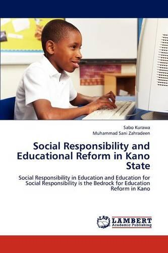 Social Responsibility and Educational Reform in Kano State (Paperback)