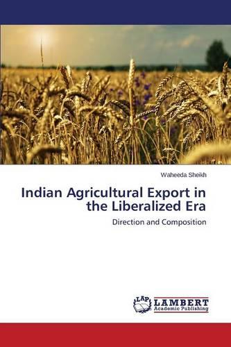 Indian Agricultural Export in the Liberalized Era (Paperback)