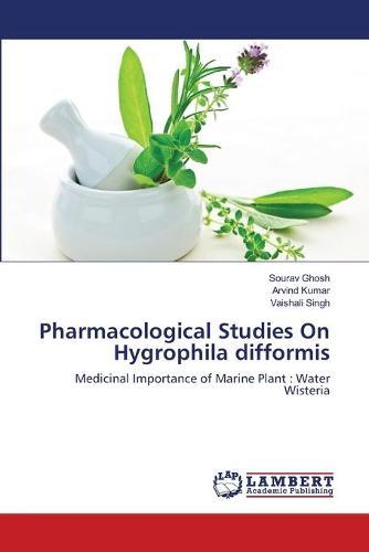 Pharmacological Studies on Hygrophila Difformis (Paperback)
