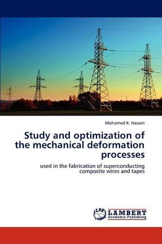 Study and Optimization of the Mechanical Deformation Processes (Paperback)