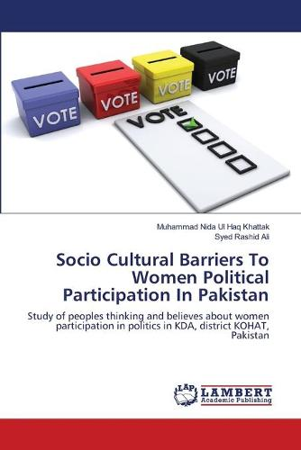 Socio Cultural Barriers to Women Political Participation in Pakistan (Paperback)