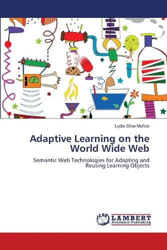 Adaptive Learning on the World Wide Web (Paperback)