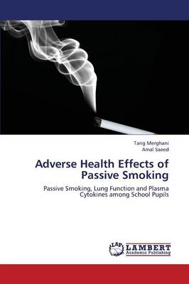 Adverse Health Effects of Passive Smoking (Paperback)