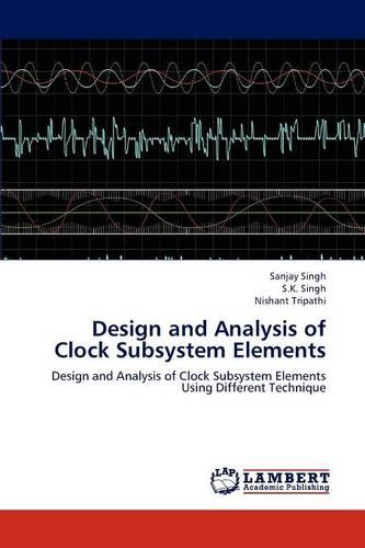 Design and Analysis of Clock Subsystem Elements (Paperback)
