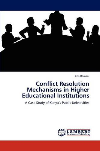 Conflict Resolution Mechanisms in Higher Educational Institutions (Paperback)